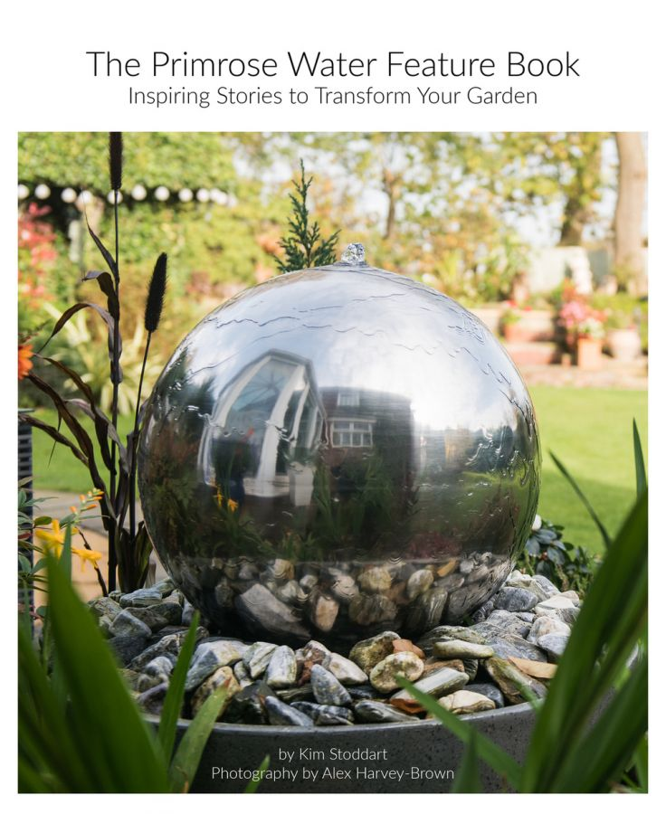 The Primrose Water Feature Book: Inspiring Stories to Transform Your Garden