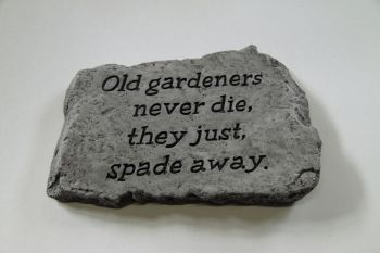 Old Gardeners Never Die They Just Spade Away Cast Stone Garden Greeting Ornament H18cm x W25.5cm
