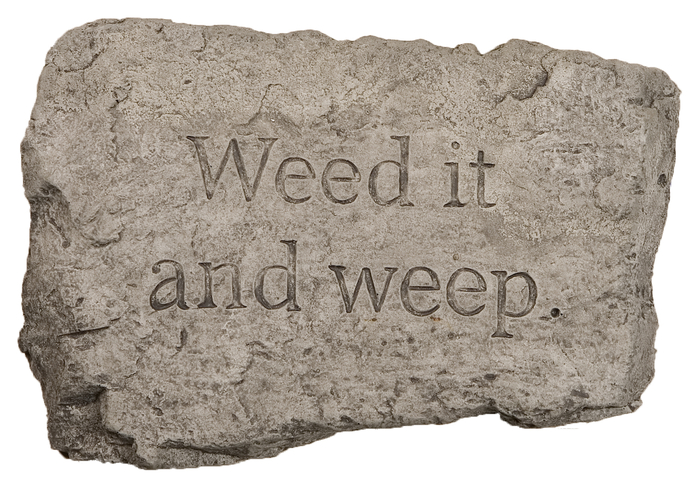 Weed it and Weep Cast Stone Garden Greeting Ornament H18cm x W25.5cm